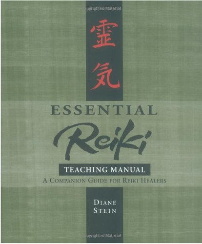 Essential Reiki Teaching Manual: A Companion Guide for Reiki Healers: An Instructional Guide for Reiki Healers
