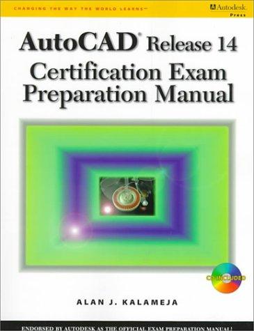 Autocad Release 14 Certification Exam Preparation Manual: 1998 por Alan J. Kalameja