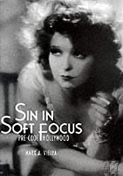 Sin in Soft Focus: Pre-code Hollywood