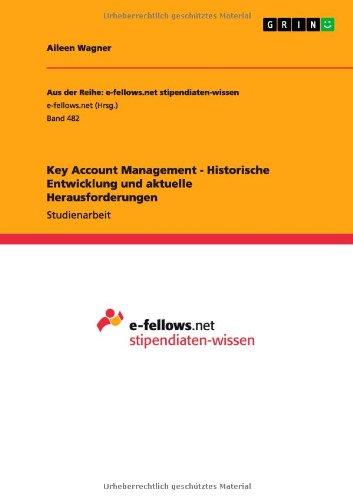 Key Account Management - Historische Entwicklung und aktuelle Herausforderungen
