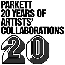 Parkett: 20 Years of Artists' Collaborations