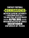 Fantasy Football Commissioner: Blank Lined Journal - Fantasy Football Notebook, Fantasy Football Draft Board, Fantasy Organizer, Fantasy Football Gift