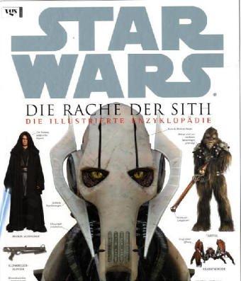 Star Wars, Episode III, Die Rache der Sith. Die illustrierte (Star Wars Kostüme Buch)
