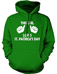 Crazy Dog Tshirts This Girl Loves ST Patricks Day Hoodie Funny Saint Paddys Day Parade Sweatshirt For Ladies