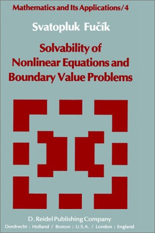 Solvability of Nonlinear Equations and Boundary Value Problems (Mathematics and Its Applications)