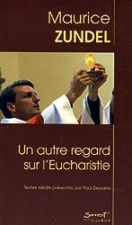 Un autre regard sur l'Eucharistie