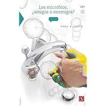 Los microbios, ¿amigos o enemigos? (La Ciencia Para Todos)