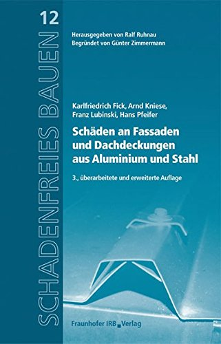 Schadenfreies Bauen Band 12. Schäden an Fassaden und Dachdeckungen aus Aluminium und Stahl
