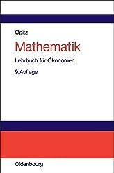 Mathematik: Lehrbuch für Ökonomen by Otto Opitz (2004-06-09)