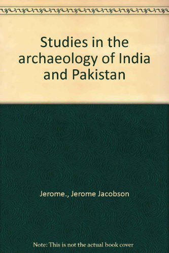 Studies in the archaeology of India and Pakistan