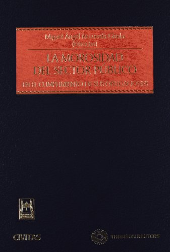La Morosidad del sector público - En el cumplimiento de sus obligaciones (Estudios y Comentarios de Legislación)