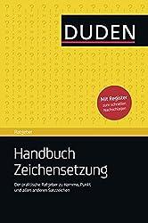 Duden Ratgeber - Handbuch Zeichensetzung: Der praktische Ratgeber zu Komma, Punkt und allen anderen Satzzeichen