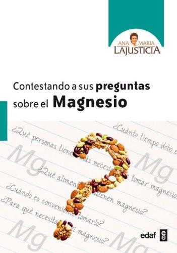 Descargar Libro Contestando a sus preguntas sobre el magnesio: 1 (Biblioteca Ana María Lajusticia) de Ana María Lajustica