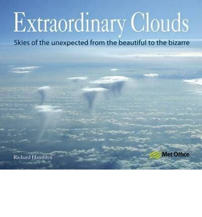 [( Extraordinary Clouds: Skies of the Unexpected from Bizarre to Beautiful )] [by: Richard Hamblyn] [Jun-2009]
