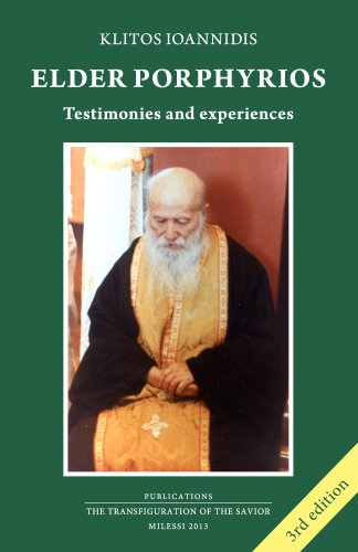 Elder Porphyrios Testimonies and Experiences (English Edition)