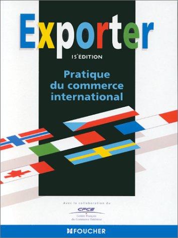 Exporter : Pratique du commerce international, 16e édition