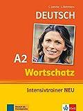 Deutsch Wortschatz A2: Intensivtrainer NEU