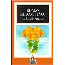 El Oro De Los Suenos/the Gold of Dreams (Leer En Espanol, Level 4)