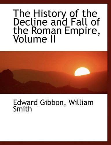 The History of the Decline and Fall of the Roman Empire, Volume II