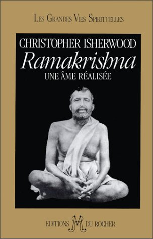 Ramakrishna : Une âme réalisée par Christopher Isherwood