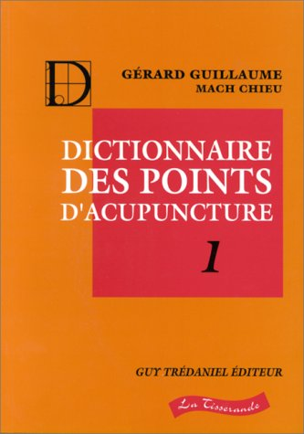 Dictionnaire des points d'acupuncture - 2 Volumes
