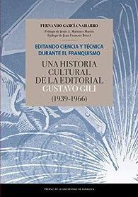 Editando Ciencia y Técnica durante El Franquismo. Una Historia Cultural De La Editorial par  Fernando García Naharro