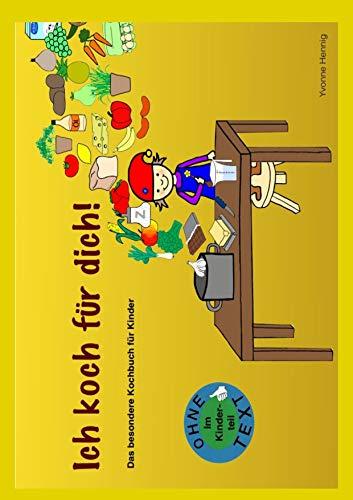 Ich koch für Dich!: Das besondere Kochbuch für Kinder (German ...