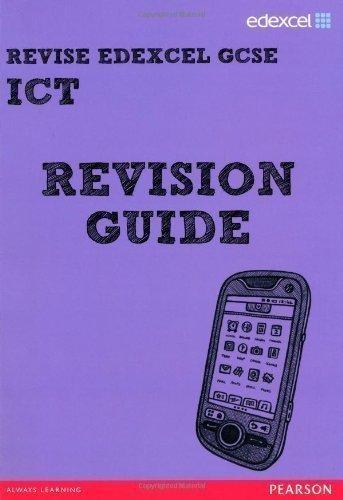 Revise Edexcel: Edexcel GCSE ICT Revision Guide (Revise Edexcel ICT) by Hughes, Nicky, Waller, Mr David 1st (first) Edition (2012)