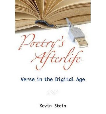 [(Poetry's Afterlife: Verse in the Digital Age)] [Author: Kevin Stein] published on (July, 2010)