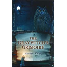 The Gray Witch's Grimoire by Amythyst Raine (2012-05-25)