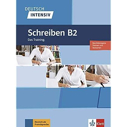 Deutsch intensiv Schreiben B2 : Das Training