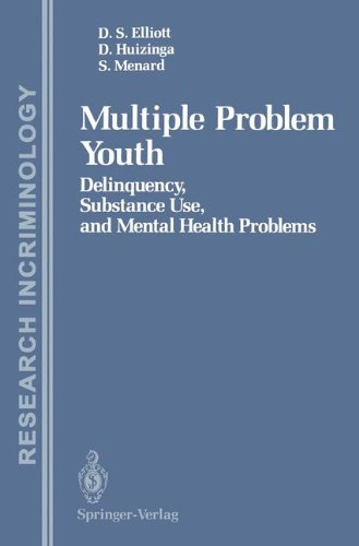 Multiple Problem Youth: Delinquency, Substance Use, and Mental Health Problems (Research in Criminology)