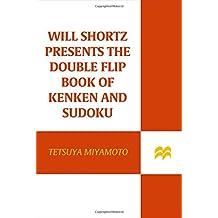 Will Shortz Presents the Double Flip Book of Kenken and Sudoku (Sudoku & Kenken)