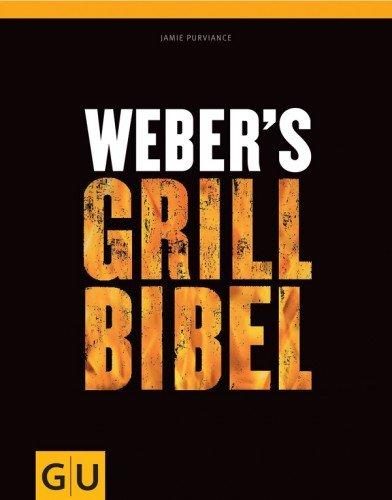 GRÄFE UND UNZER Verlag GmbH Weber's Grillbibel (GU Weber Grillen)