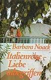 Italienreise - Liebe inbegriffen - Barbara Noack