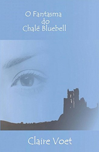 o-fantasma-do-chale-bluebell-portuguese-edition