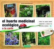 Descargar Libro El huerto medicinal ecológico: a la carta (Guías para la Fertilidad de la Tierra) de Annie Jeanne Bertrand
