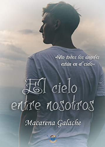 El cielo entre nosotros (Spanish Edition)