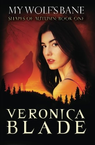 My Wolf's Bane: Shapes of Autumn, book one (Volume 1) by Veronica Blade (2013-02-07)