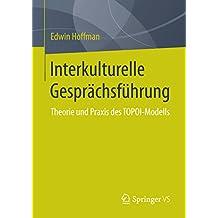 Interkulturelle Gesprächsführung: Theorie und Praxis des TOPOI-Modells