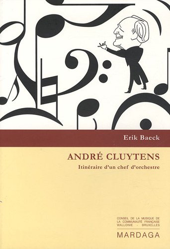 André Cluytens : Itinéraire d'un chef d'orchestre