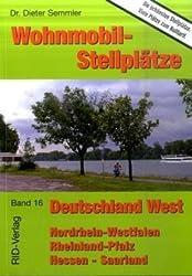 Wohnmobil-Stellplätze Deutschland West: Nordrhein-Westfalen - Hessen - Rheinland-Pfalz - Saarland