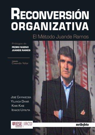 Reconversion Organizativa (Creando Valor) por José Carrascosa