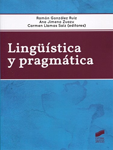 Lingüística y pragmática por Ramón González Ruiz
