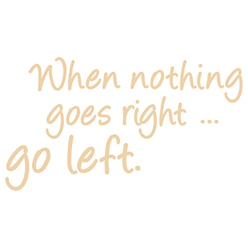 "Wandkings Wandtattoo ""When nothing goes right ... go left."" 50 x 28 cm beige - erhältlich in 33 Farben"