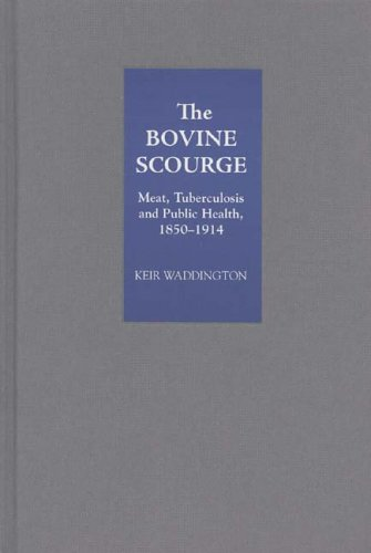 The Bovine Scourge: Meat, Tuberculosis and Public Health, 1850-1914 (0)