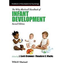 The Wiley-Blackwell Handbook of Infant Development: Volume I and Volume II Combined (Blackwell Handbooks of Developmental Psychology, Band 1)