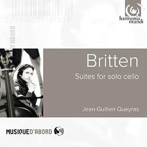 Britten: Suites for Solo Cello (Jean-Guihen Queyras)