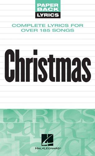 Christmas: Complete Lyrics for Over 185 Songs (Paper Back Lyrics)