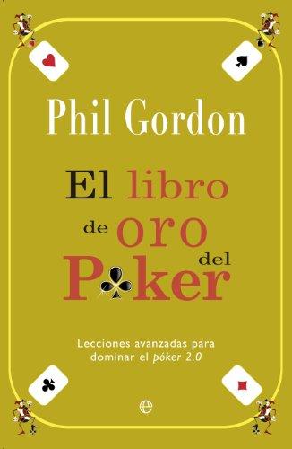 Libro de oro del póker (Fuera de colección) por Phil Gordon